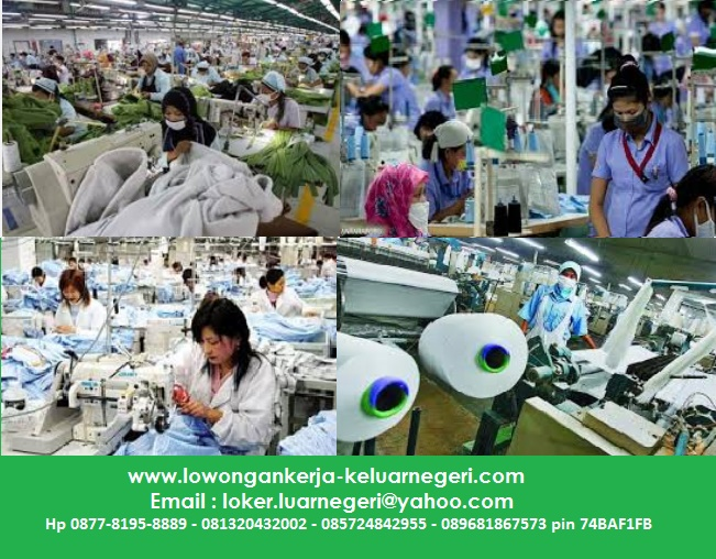 Lowongan Kerja Pabrik Tekstil di Taiwan-Info hub Ali Syarief Hp. 089681867573-087781958889 - 081320432002 – 085724842955 Pin 74BAF1FB