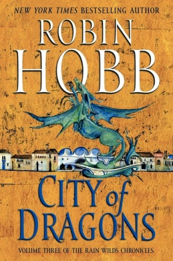 Book Cover of City of Dragons by Robin Hobb (Rain Wilds Chronicles: Book 3)