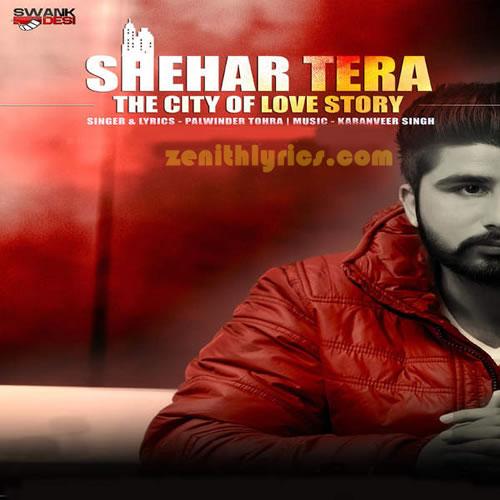 Shehar Tera - Palwinder Tohra