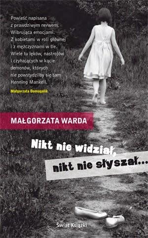 """""""Nikt nie widział, nikt nie słyszał..."""" Małgorzata Warda"""