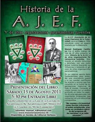 PRESENTACIÓN DEL LIBRO HISTORIA DE LA A·.· J·.· E·.· F·.· Y DE OTRAS ORGANIZACIONES PARAMASONICAS JUVENILES CartelHistoriaAJEF%2Bweb