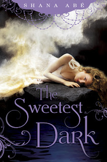 Book Review : The Sweetest Dark By Shana Abe