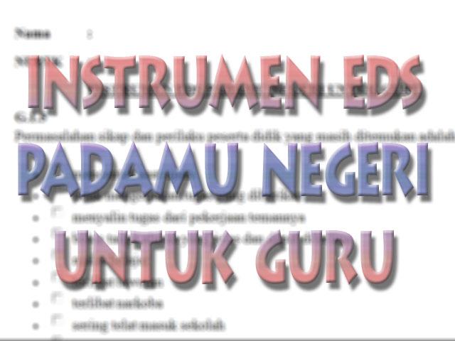 Instrumen EDS Padamu Negeri Untuk Guru