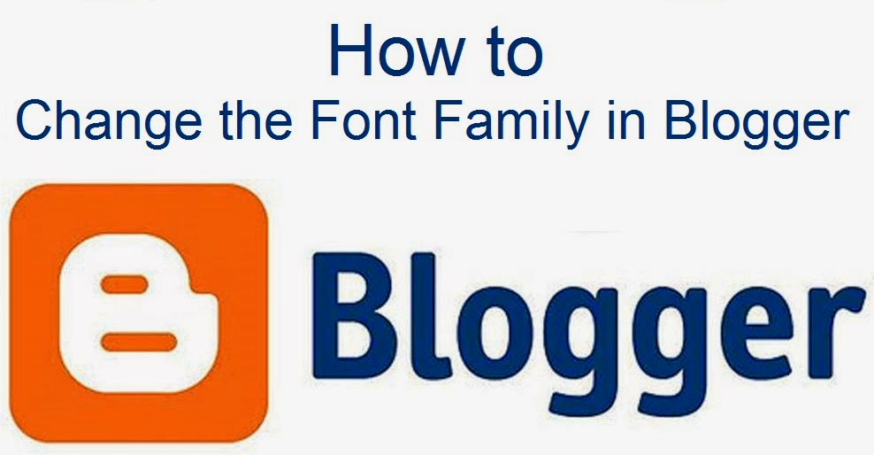 How to Change the Font Family in Blogger : eAskme