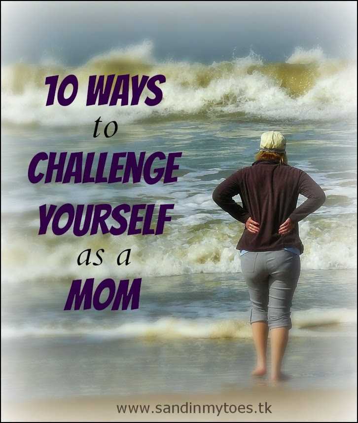 10 ways to challenge yourself as a mom