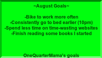 onequartermama.ca goals for august 2014