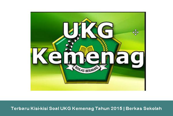 Terbaru Kisi-kisi Soal UKG Kemenag Tahun 2015 | Berkas Sekolah