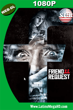 Friend Request (2016) Subtitulado HD WEB-DL 1080P ()