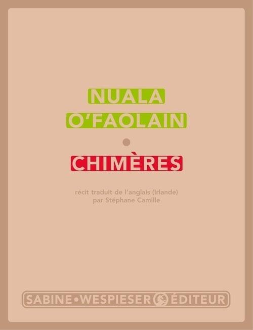 Chimères Nuala O'Faolain Sabine Wespieser