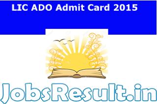 LIC ADO Admit Card 2015