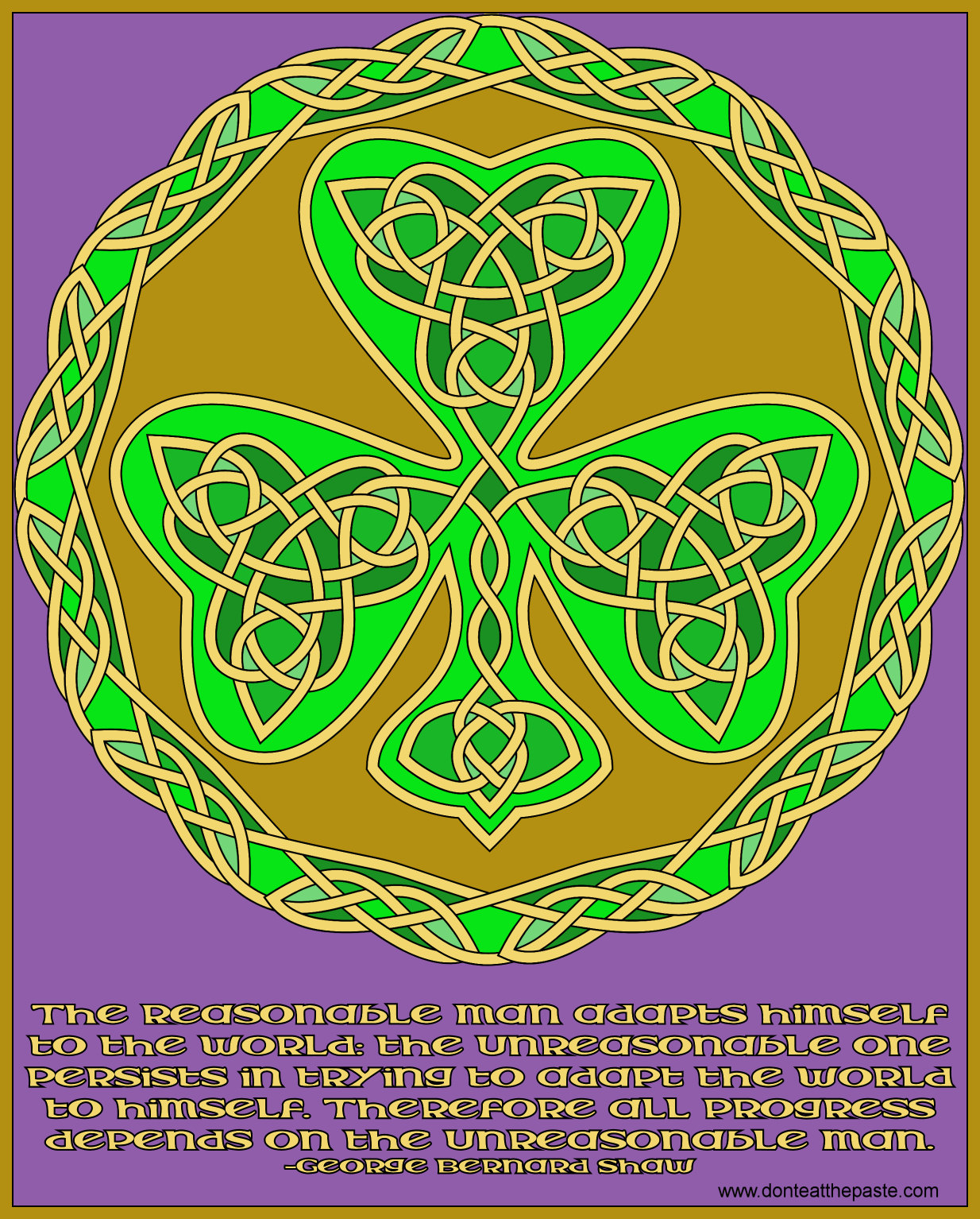 All progress depends on the unreasonable man- shamrock Celtic knotwork