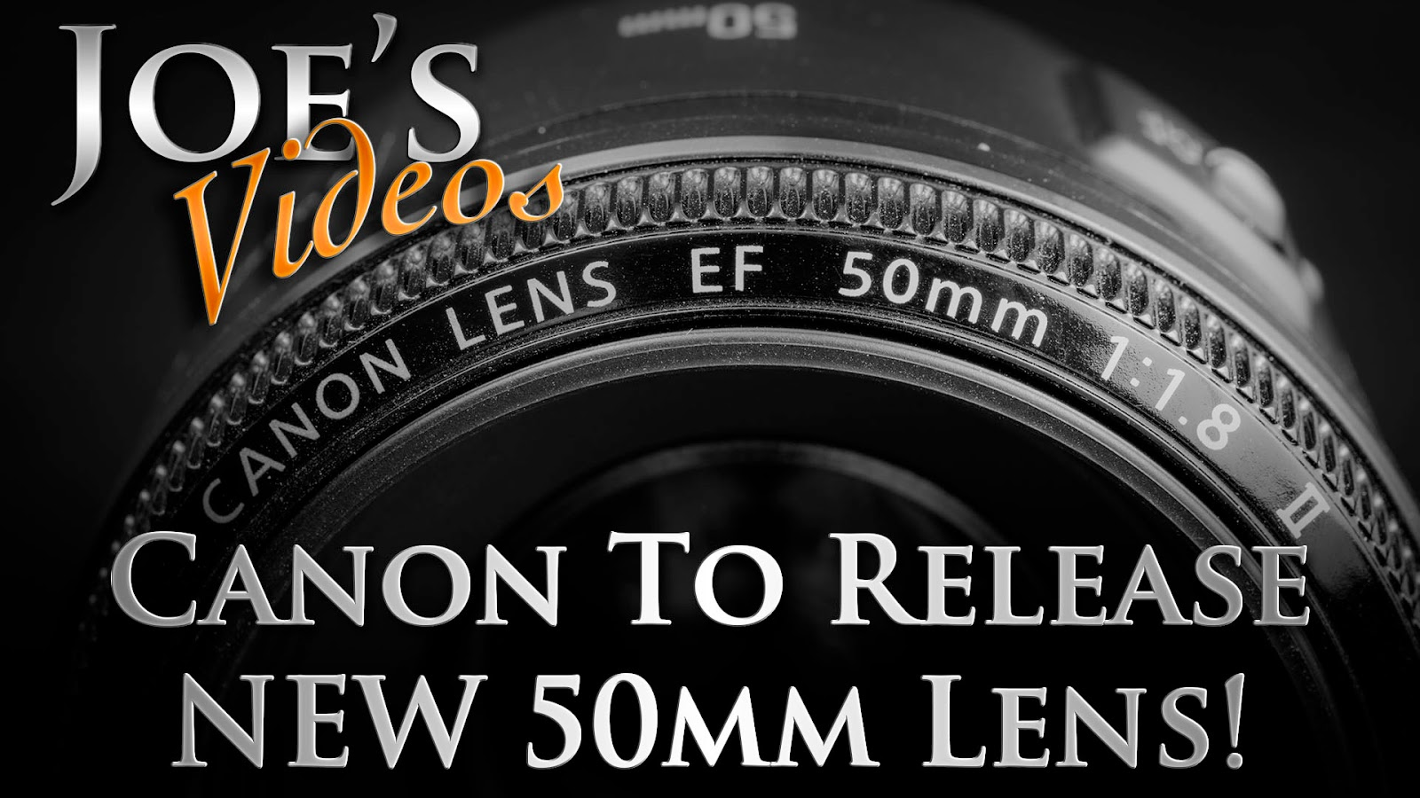 Canon To Release NEW 50mm Lens, Rumors & Speculation | Joe's Videos