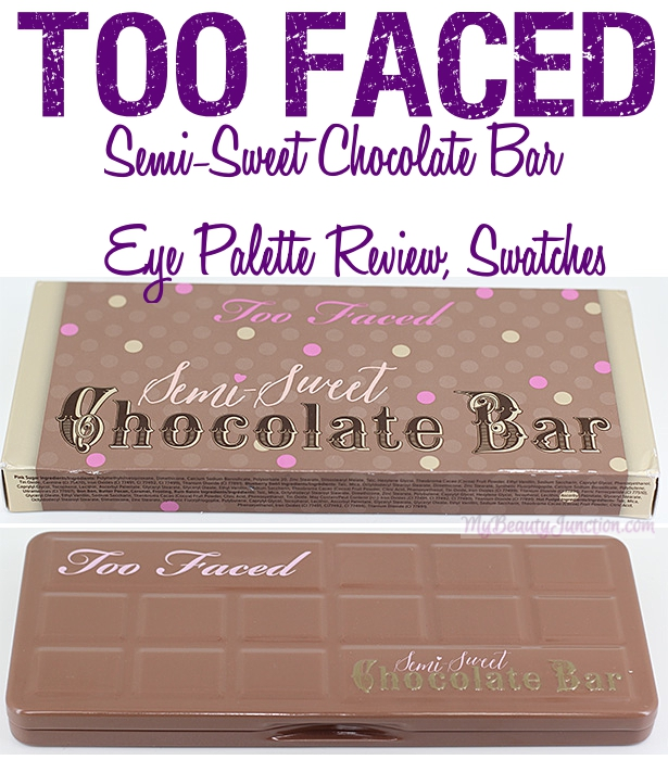 Too Faced Semi-Sweet Chocolate Bar eye palette review, swatches vs original