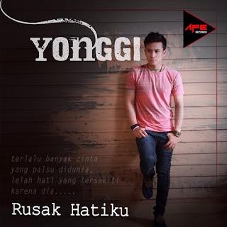 Yonggi - Rusak Hatiku