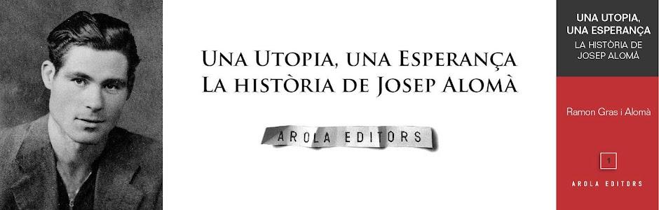 Una Utopia, una Esperança. La història de Josep Alomà