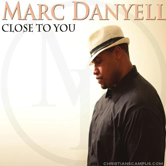 Marc Danyell - Close to you 2011 English Christian Album Download