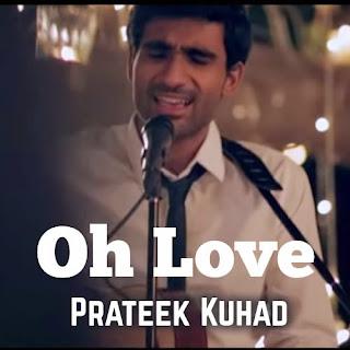 Prateek Kuhad - Oh Love