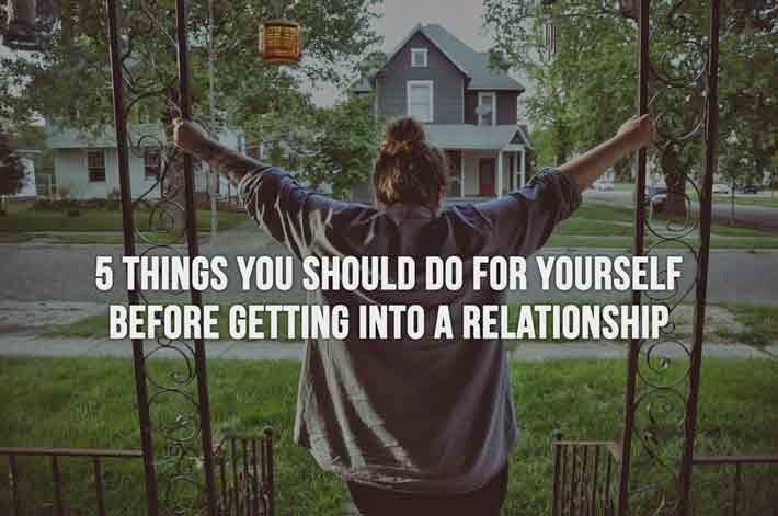 5 things you should do for yourself before getting into a relationship