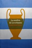 La sombra de Leverkusen - Jaume Sabater