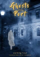 Ghosts of the Port: Self-guided Walking Tour