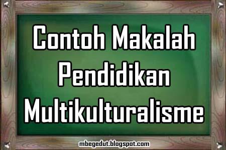 contoh makalah, makalah pendidikan, contoh makalah multikulturalisme, pendidikan multikultural