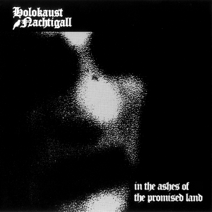 Holokaust Nachtigall - In The Ashes Of The Promised Land [Demo] (2001)