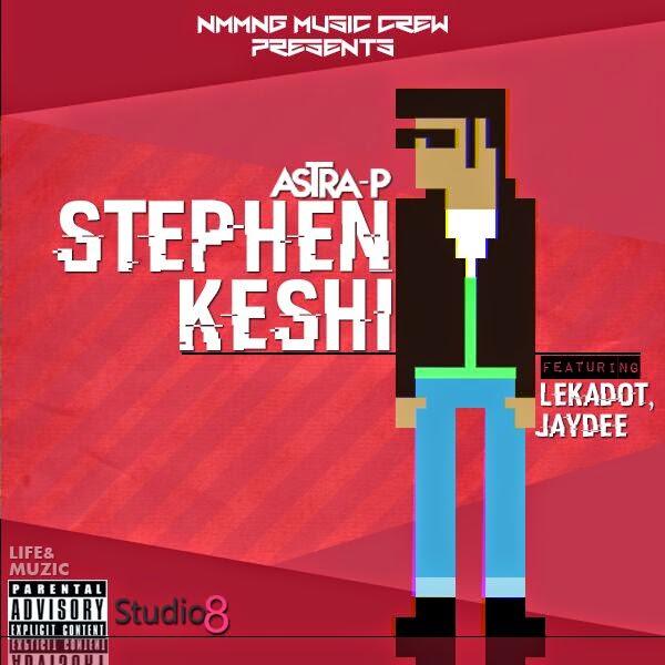 MUSIC: AstraP (@AstraP_King ) – STEPHEN KESHI Cc @McNMMNG @Lekadoni