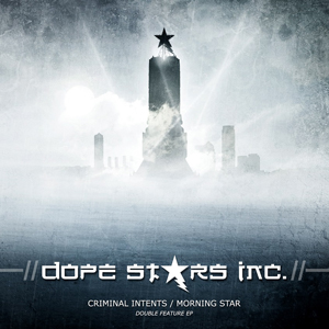 Dope Stars Inc. - Criminal Intents/Morning Star (2015)