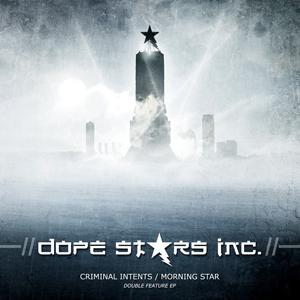 Dope Stars Inc. - Criminal Intents/Morning Star (2015)