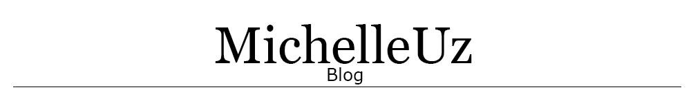 MichelleUz Blog