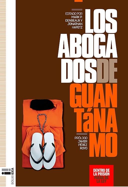 Los abogados de Guantánamo, de Mark P Denbeaux y Jonathan Hafetz (Estados Unidos, 2009)