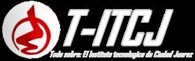 T-ITCJ | Todo sobre el Instituto Tecnológico de Ciudad Juárez
