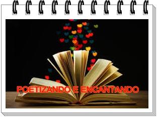 BRINCADEIRA NO BLOG- POETIZANDO E ENCANTANDO