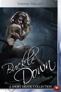 Buckle Down: A Short Erotic Collection