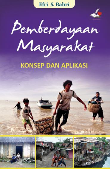 Buku Pemberdayaan Masyarakat: Konsep dan Aplikasi - FAM ...