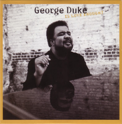 George Duke - Is Love Enough (1997)