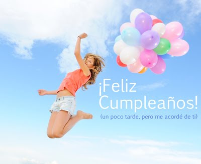 &#161;Feliz cumpleaos! Un poco tarde, pero me acord de ti... Postales para compartir en facebook