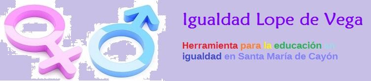 Igualdad Lope de Vega