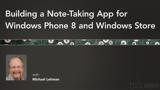 Lynda – Building a Note-Taking App for Windows Phone 8 and Windows Store