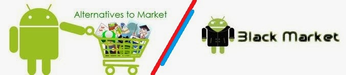 alternatives of market & black market android