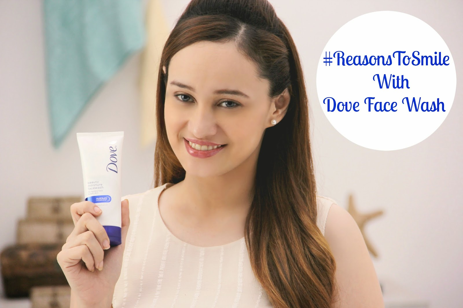 #ReasonsToSmile with Dove Face Wash