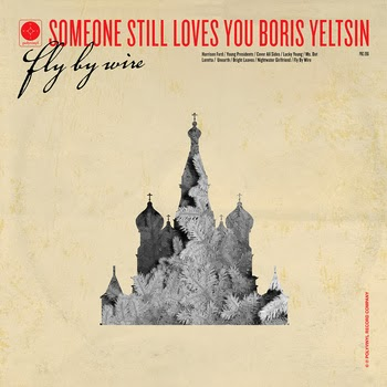 CDs in my collection: Fly By Wire by Someone Still Loves You Boris Yeltsin