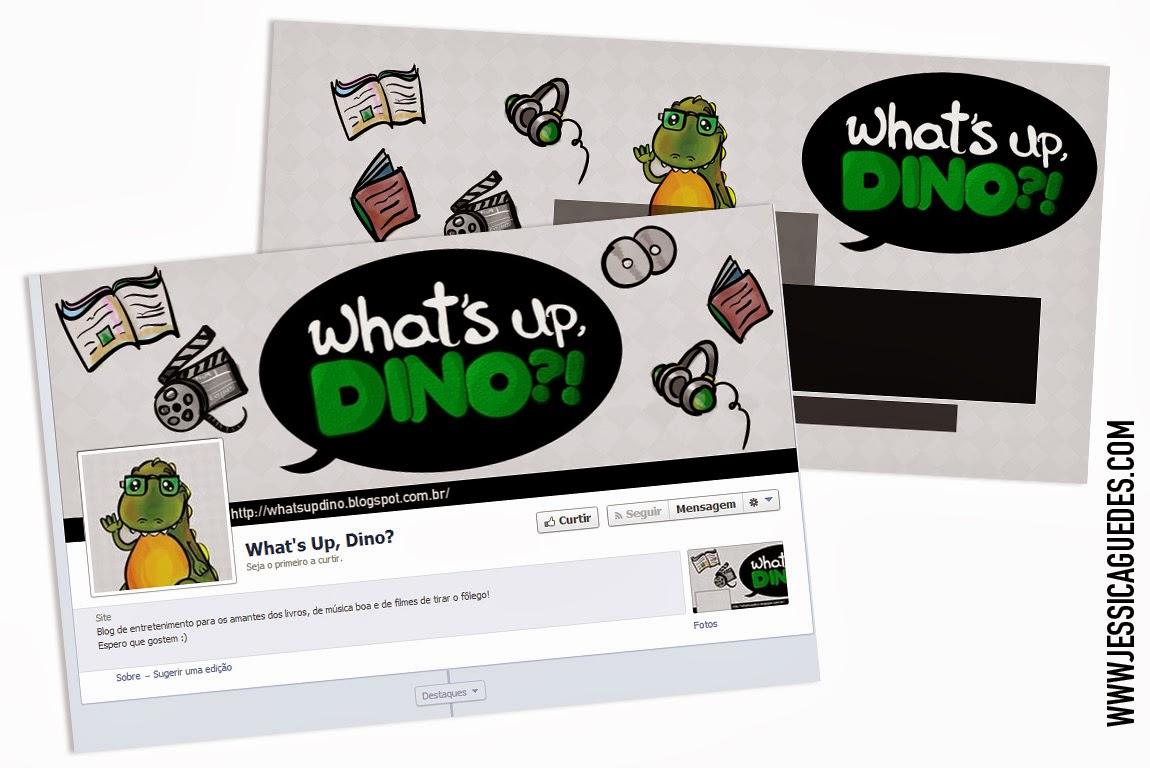 Capas exclusivas para Redes sociais do Blog What's up DINO?! - Criado por Jéssica Guedes (http://www.jessicaguedes.com)