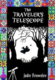 The Traveler's Telescope by Jodie Brownlee