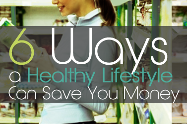 6 Ways a Healthy Lifestyle Can Save You Money