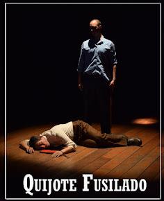 Obra Teatral: Quijote Fusilado