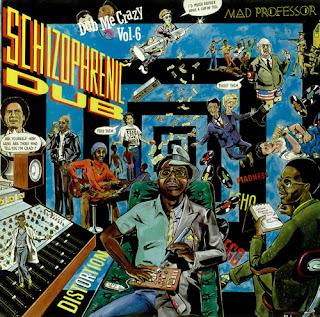 Mad Professor - Dub Me Crazy, Pt.6: Schizophrenic Dub