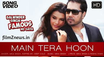 Main Tera Hoon Video from Balwinder Singh Famous Ho Gaya (2014) -  Mika Singh