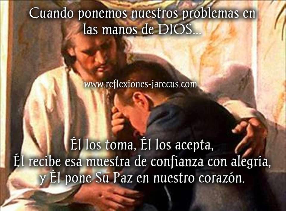 Cuando ponemos nuestros problemas en las manos de DIOS...