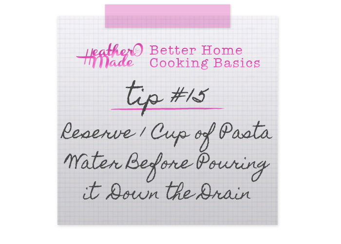 Better Home Cooking Basics  Reserve 1 Cup of Pasta Water Before Pouring it Down the Drain